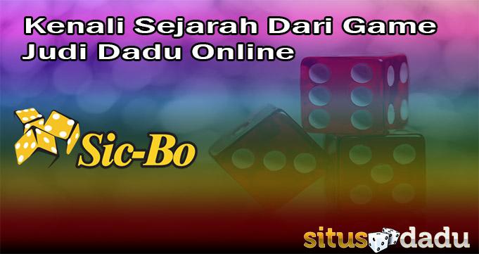 Kenali Sejarah Dari Game Judi Dadu Online