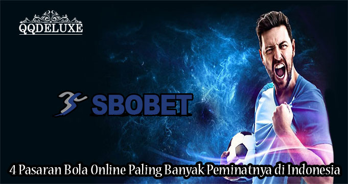 4 Pasaran Bola Online Paling Banyak Peminatnya di Indonesia