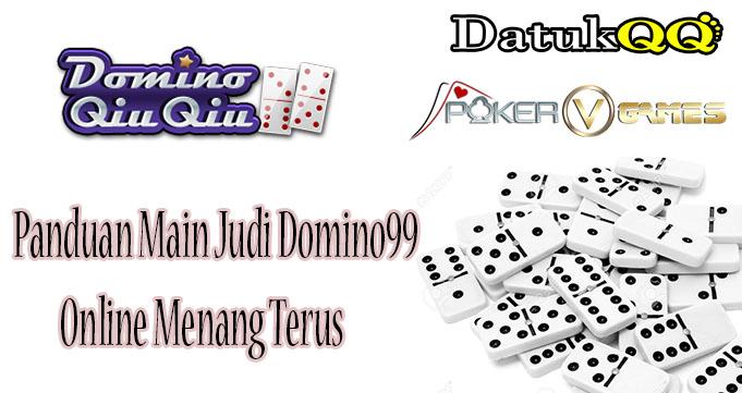 Panduan Main Judi Domino99 Online Menang Terus