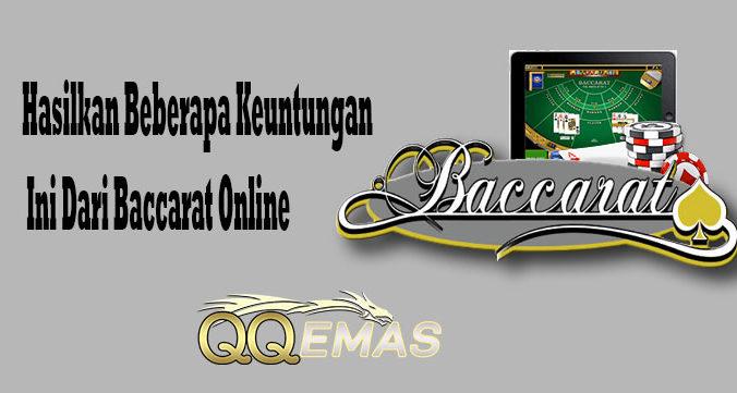 Hasilkan Beberapa Keuntungan Ini Dari Baccarat Online